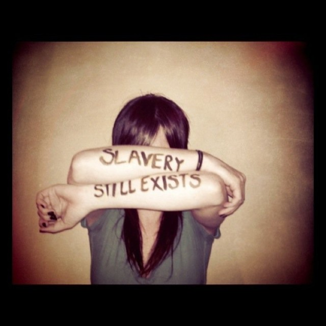 Slavery still exists in its modern-day form of human trafficking.